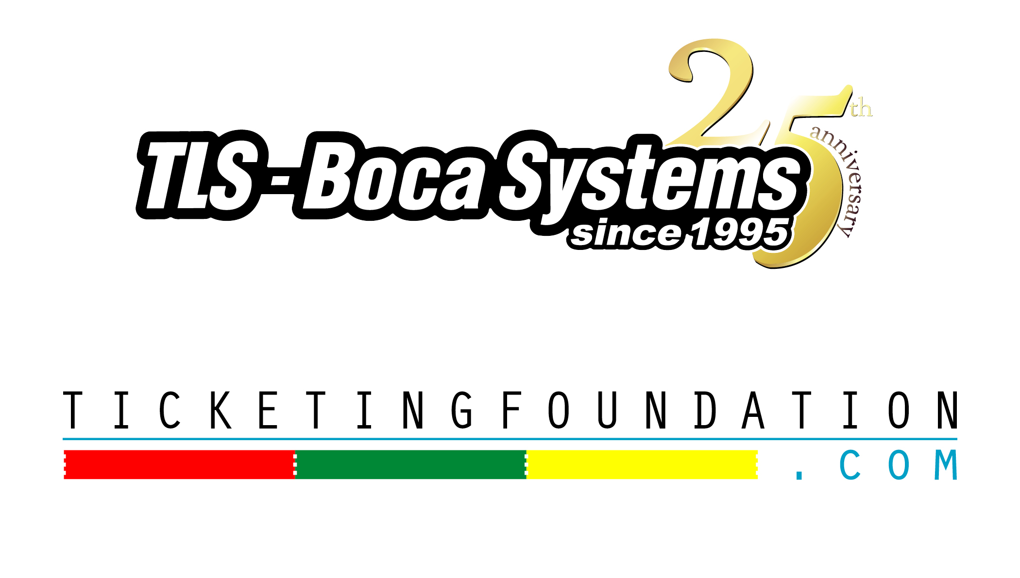 25 years of TLS - Boca Systems. Welcome TicketingFoundation!